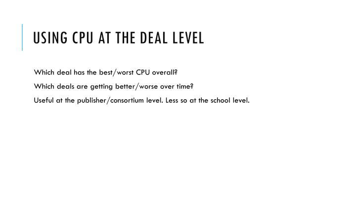Using CPU at the Deal Level