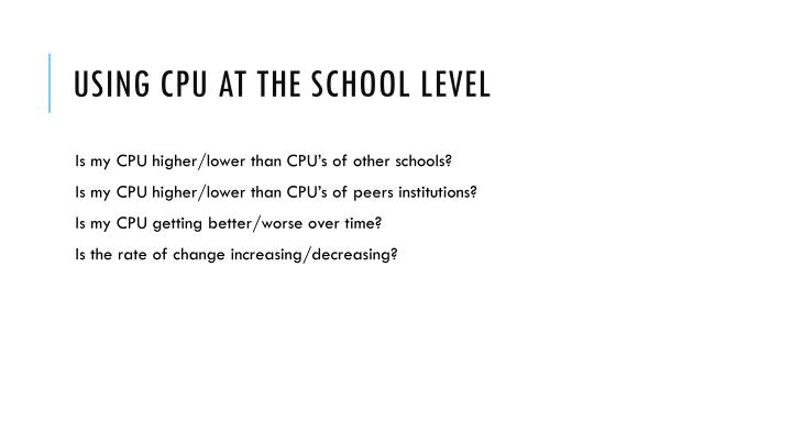 Using CPU at the School Level
