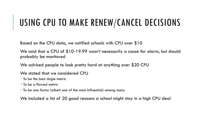 Using CPU to make renew/cancel decisions