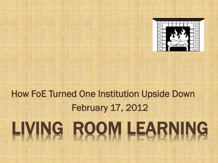 how foe turned one institution upside down february 17 2012