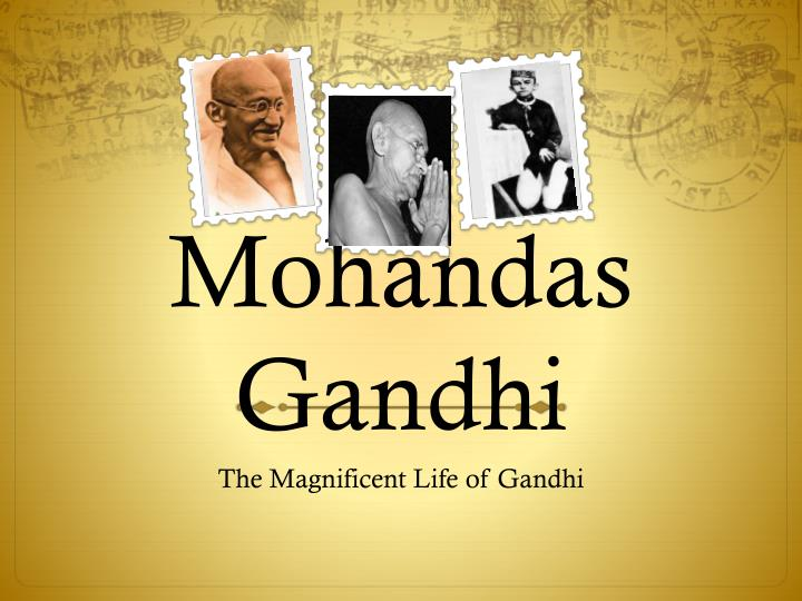 the early life and nurturing of leadership qualities in mohandas gandhi Leadership & personal power think mohandas gandhi (jupiter conjunct pluto) in early life, saturn most often represents the father.