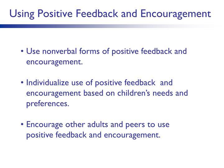 Using Positive Feedback and Encouragement