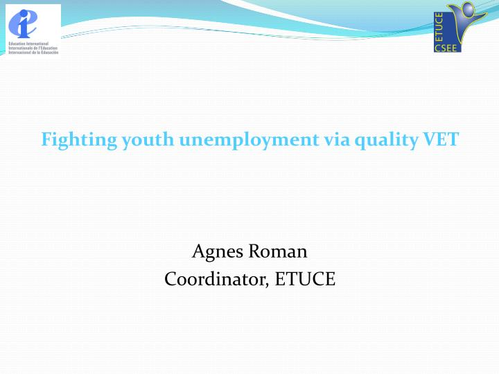 Fighting youth unemployment via quality VET