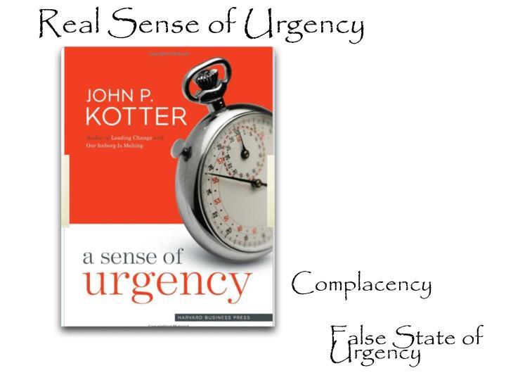 Real Sense of Urgency