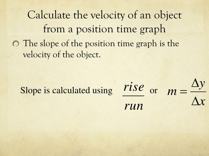 Slope is calculated using                or