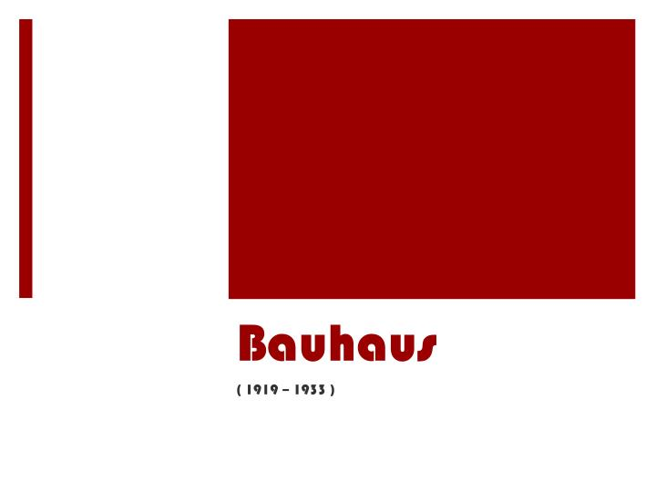 what was the bauhaus and what