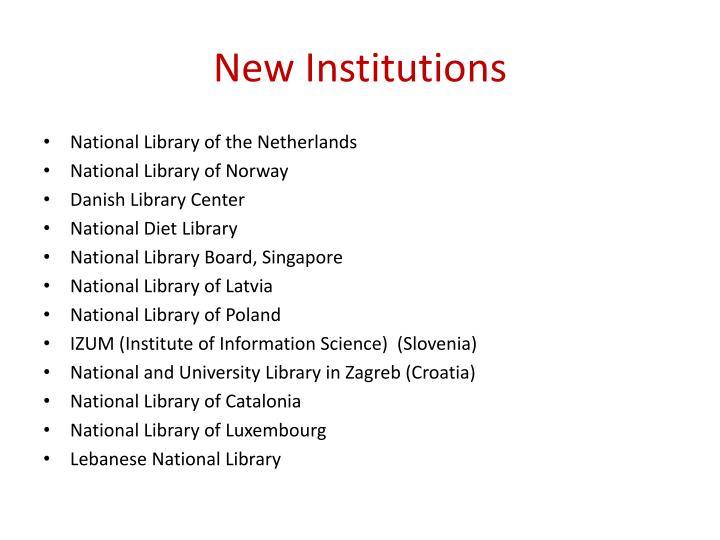 New institutions