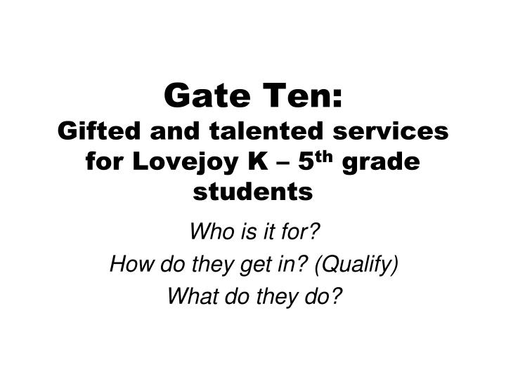 Gate ten gifted and talented services for lovejoy k 5 th grade students