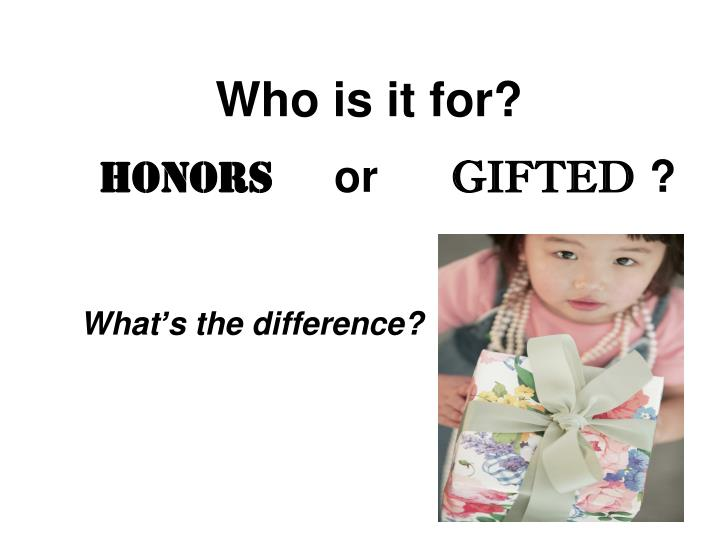 Honors or gifted