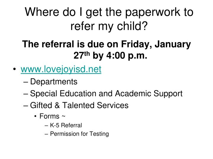 Where do I get the paperwork to refer my child?