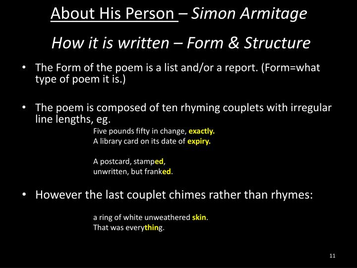 about his person by simon armitage Simon armitage 50 / 5 teacher recommended about his person summary: `about his person' is a police list describing what has been found on this particular man.