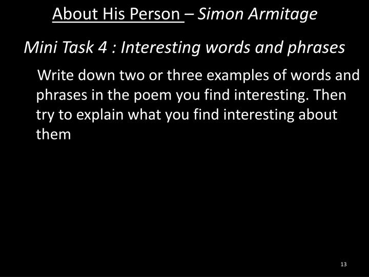 poem and person simon armitage Later in the poem it is evening, another metaphor for life drawing to a close this poem, written in typical simon armitage colloquial style with wry understated humour, is about death and the .