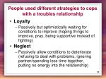 people used different strategies to cope with a troubles relationship1