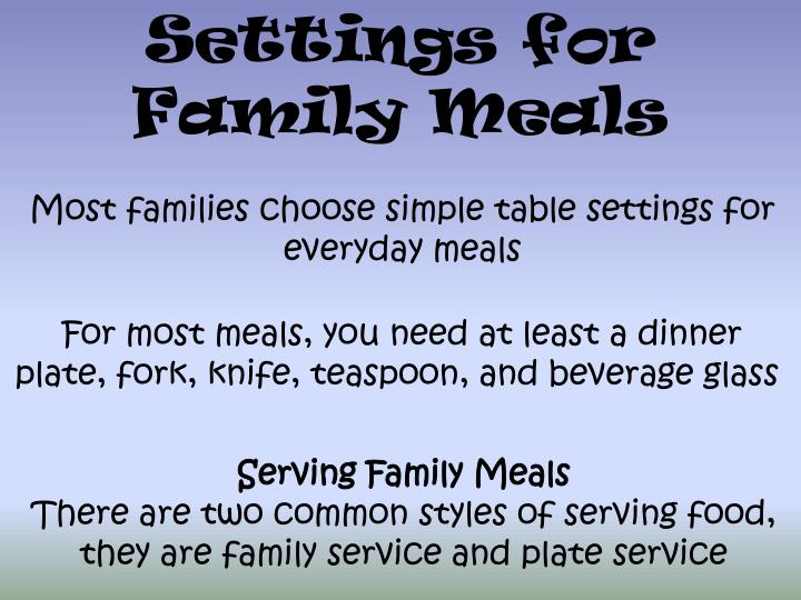 Settings for Family Meals