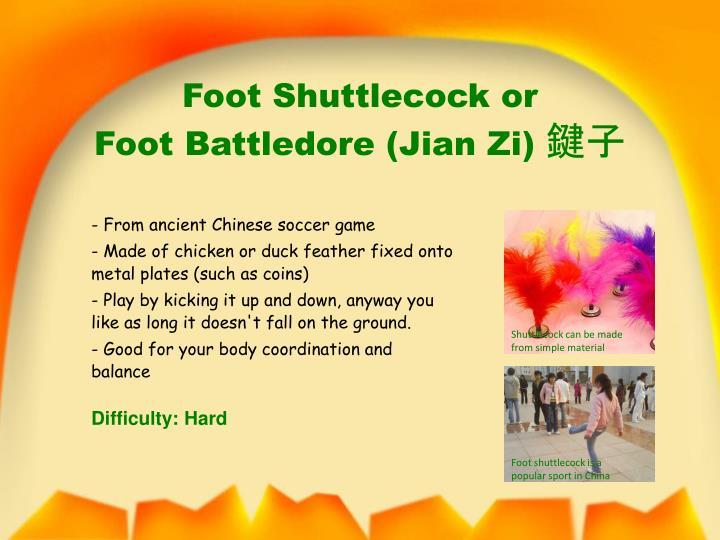Foot shuttlecock or foot battledore jian zi
