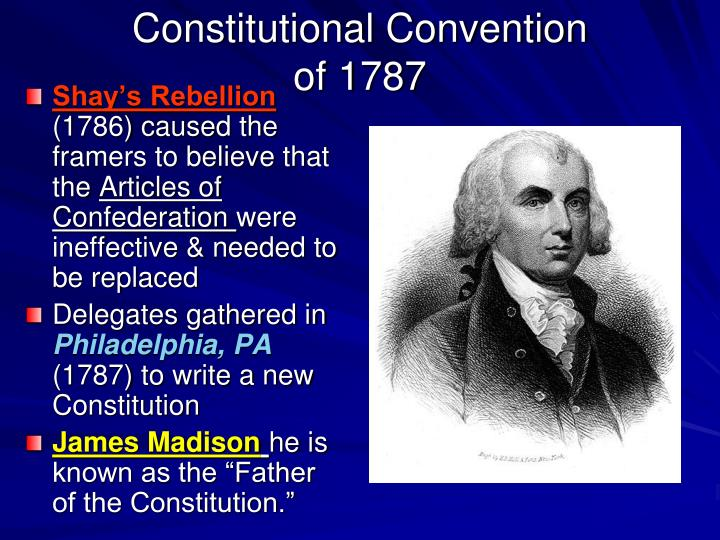 constitutional convention of The founding fathers delegates to the constitutional convention on february 21, 1787, the continental congress resolved that:  it is expedient that on the second monday in may next a convention of delegates who shall have been appointed by the several states be held at philladelphia for the sole and express purpose of revising the articles of confederation.