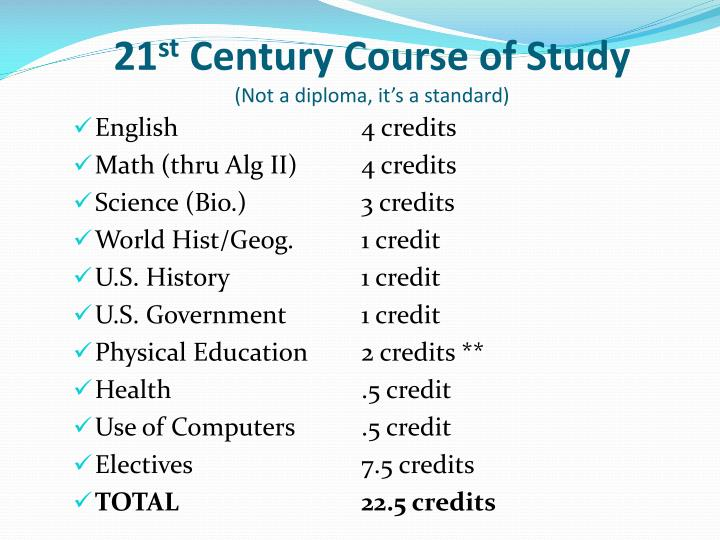 21 st century course of study not a diploma it s a standard