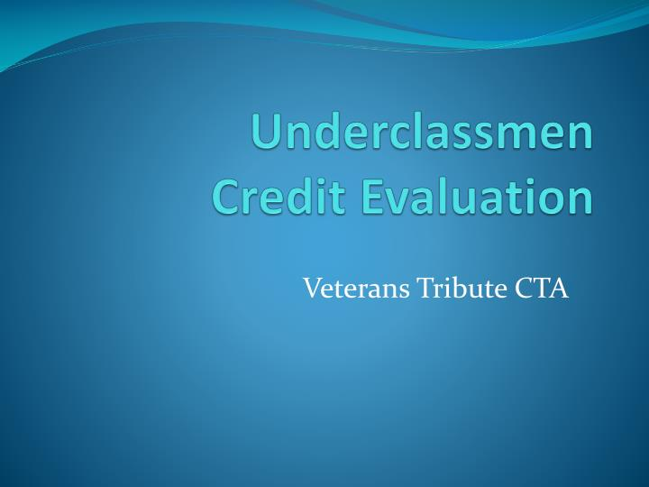 Underclassmen credit evaluation