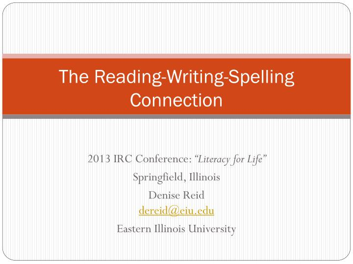 PPT The Reading Writing Spelling Connection PowerPoint