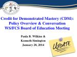 credit for demonstrated mastery cdm policy overview conversation ws fcs board of education meeting