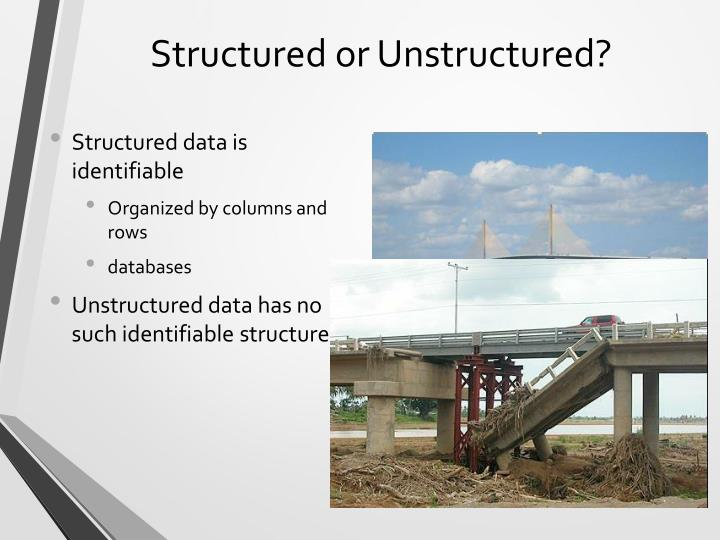 Structured or unstructured
