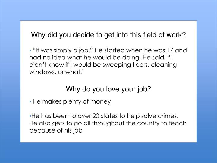 Why did you decide to get into this field of work