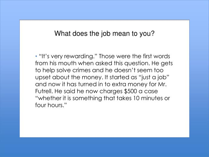 What does the job mean to you