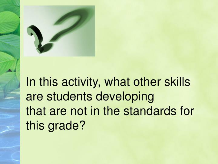 In this activity, what other skills