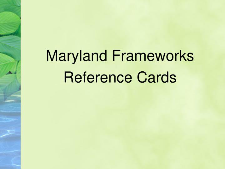Maryland Frameworks