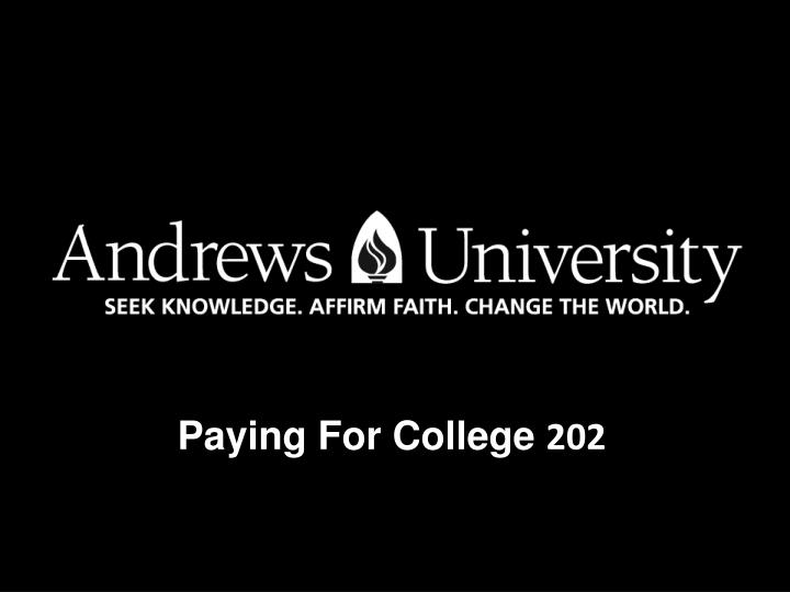 paying for college 202 n.