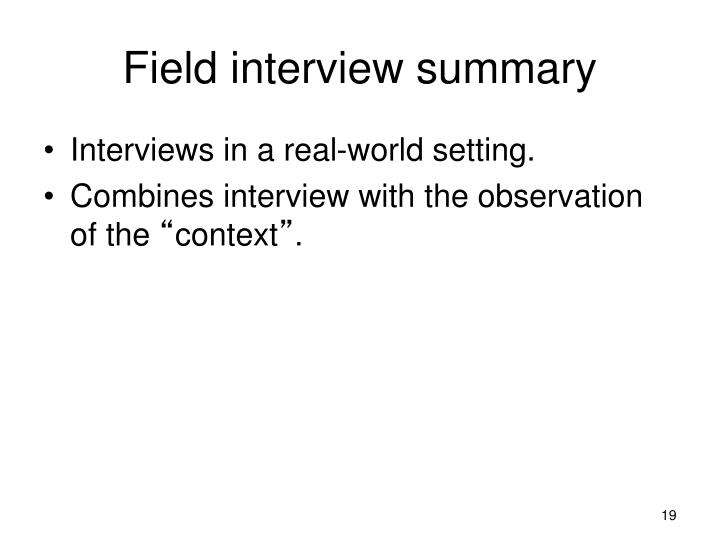 Field interview summary