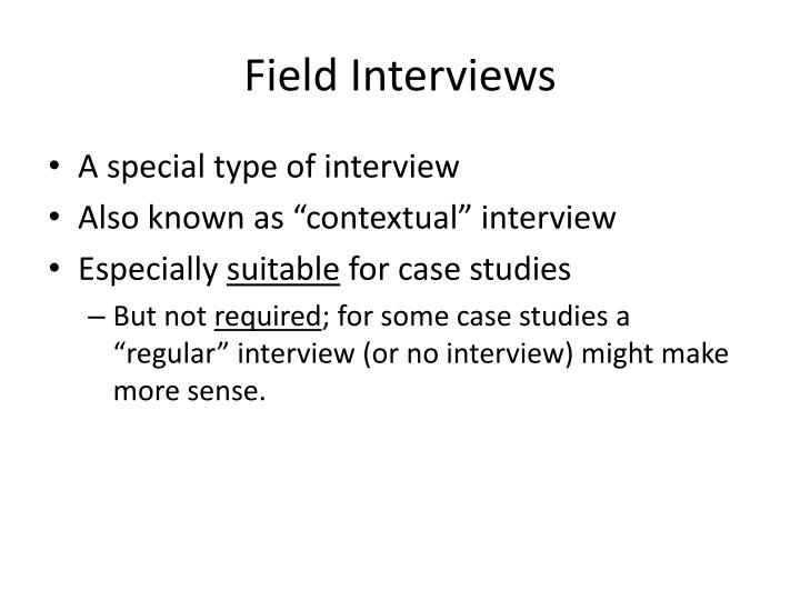 Field Interviews
