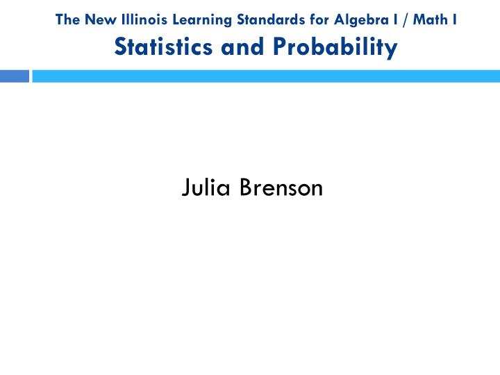 the new illinois learning standards for algebra i math i statistics and probability n.