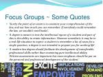 focus groups some quotes