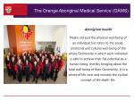 the orange aboriginal medical service oams