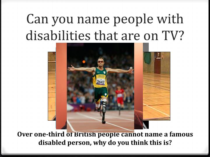 Can you name people with disabilities that are on TV?
