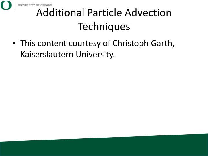 Additional Particle Advection Techniques