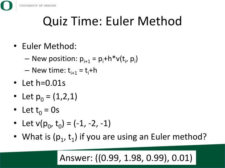 Quiz Time: Euler Method