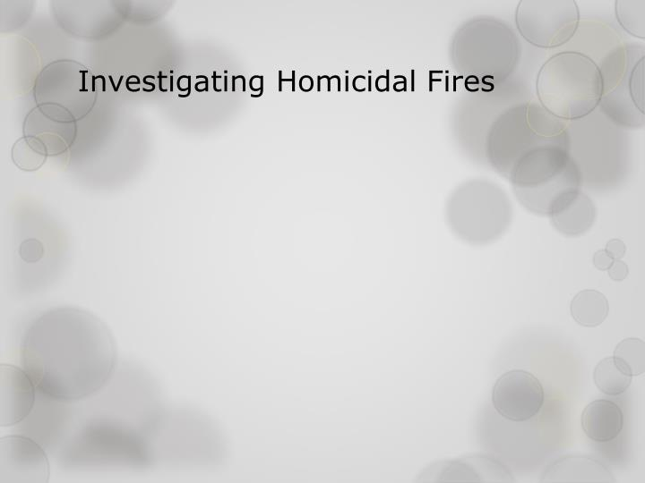 Investigating Homicidal Fires