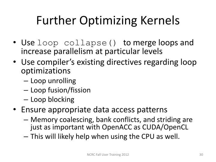 Further Optimizing Kernels