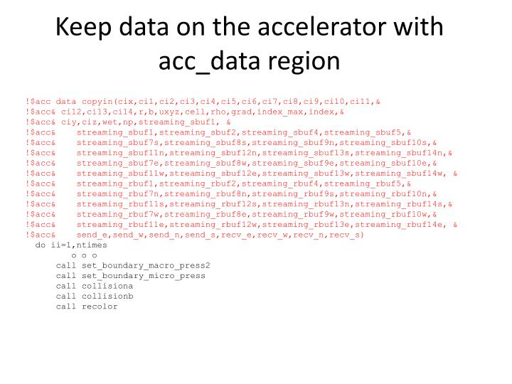 Keep data on the accelerator with