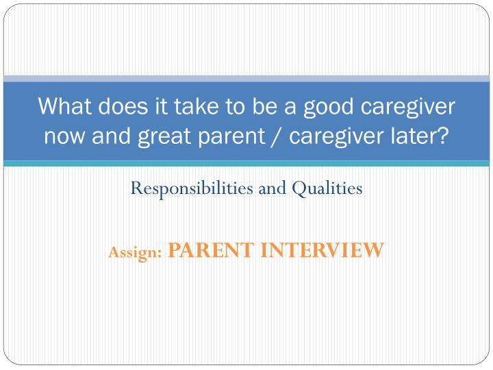 What does it take to be a good caregiver now and great parent caregiver later