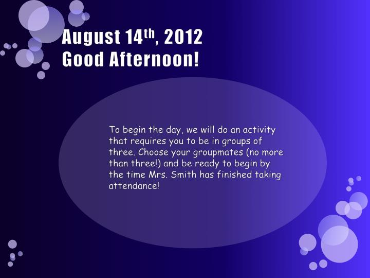 August 14 th 2012 good afternoon