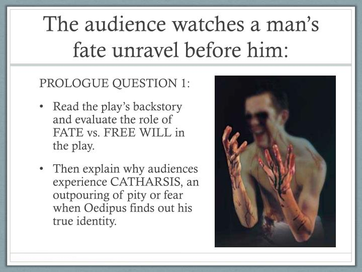 hickey fate versus free will oedipus Fate and free-will in sophocles' oedipus the king in sophocles' oedipus the king, the themes of fate and free will are  fate vs free will in oedipus the king.