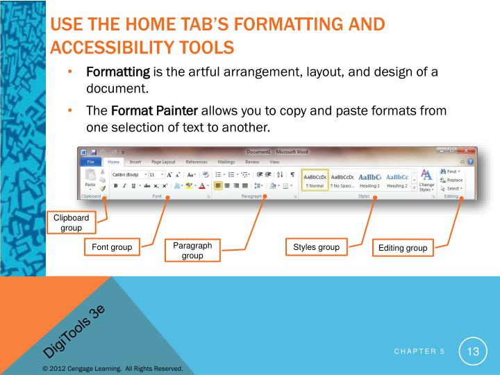 Use the Home Tab's Formatting and Accessibility Tools