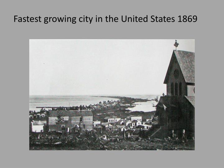 Fastest growing city in the United States 1869