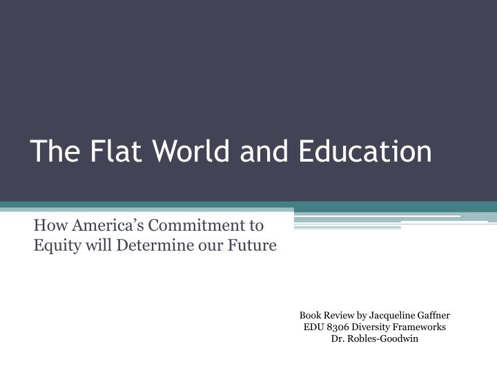 the flat world and education n.