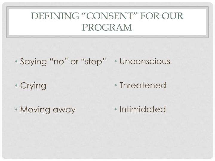 "Defining ""consent"" for our program"