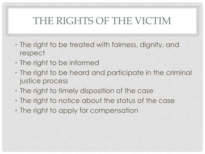 The RIGHTS of the victim