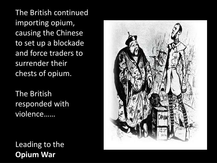 causes of the opium war The opium wars of 1839-42 and 1856-60 between qing-dynasty china and britain are a perfect case study of the international divergence of opinion that the empire continues to generate in china the conflicts - the first between it and a western nation - are a national wound: the start of a western conspiracy to destroy china with drugs and.